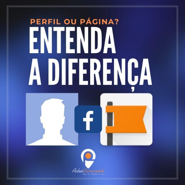 Perfil ou Página, qual a diferença?